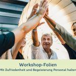 """Workshop-Folien """"Mit Zufriedenheit und Begeisterung Personal halten"""""""